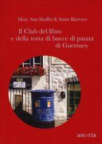 Matte da leggere - Il club del libro e della torta di bucce di patata di Guernsey